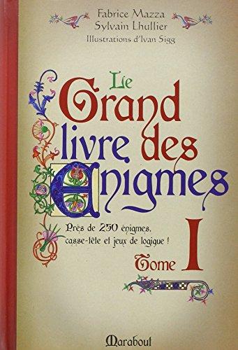 GRAND LIVRE DES ENIGMES 1 par Fabrice Mazza