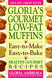 Gloria's Gourmet Low-Fat Muffins