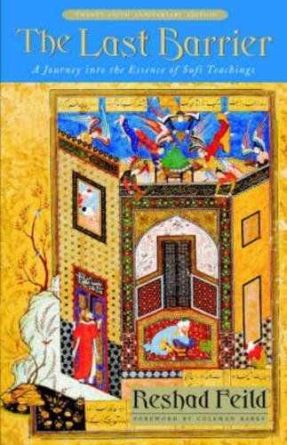 The Last Barrier: A Journey into the Essence of Sufi Teachings by Reshad Feild (2002-03-15)