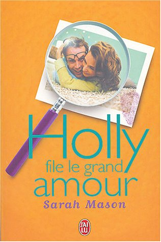 Holly file le grand amour par Sarah Mason
