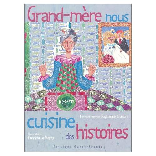 Grand-Mère nous cuisine des histoires