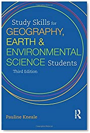 Study Skills for Geography, Earth and Environmental Science Students (Hodder Education Publication)