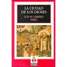 La Ciudad De Los Dioses/the City of the Gods (Leer En Espanol, Level 2)