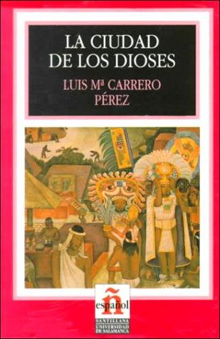 La Ciudad De Los Dioses/the City of the Gods par LUIS MARIA CARRERO PEREZ