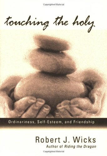 Touching the Holy: Ordinariness, Self Esteem, and Friendship