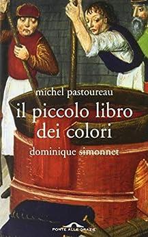 Il piccolo libro dei colori eBook: Michel Pastoureau