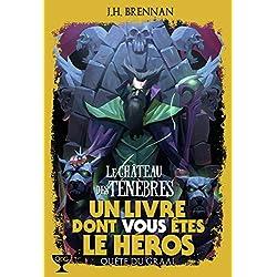 Quête du Graal, 1:Le Château des Ténèbres (Un livre dont vous êtes le héros)