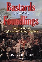 Bastards and Foundlings: Illegitimacy in Eighteenth-Century England