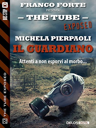Il Guardiano (The Tube Exposed)