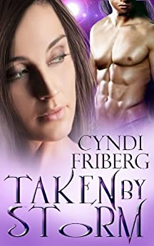 Taken by Storm (Beyond Ontariese Book 1) (English Edition) von [Friberg, Cyndi]