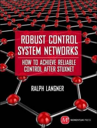 Network Control (Robust Control System Networks: How to Achieve Reliable Control After Stuxnet)