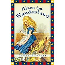 Alice im Wunderland - vollständige Ausgabe (Anaconda Kinderbuchklassiker)