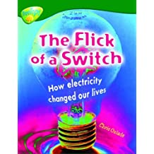 Oxford Reading Tree: Level 12: Treetops Non-Fiction: The Flick of the Switch: How Electricity Changed Our Lives