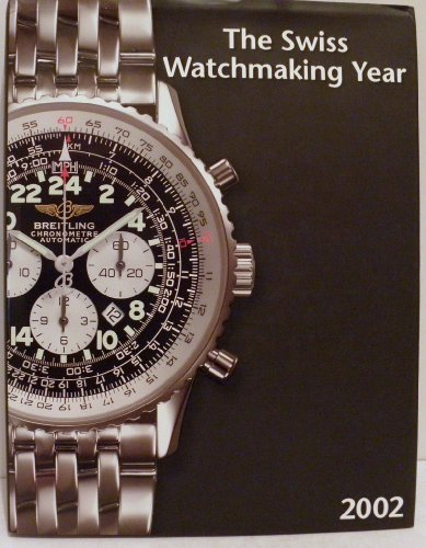 The Swiss Watchmaking Year 2002 Edition