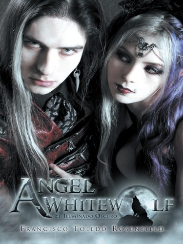 Angel Whitewolf: El Iluminado Oscuro por Francisco Toledo Rosenfield