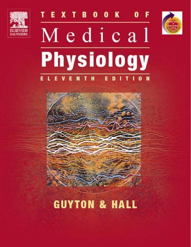 Textbook of Medical Physiology: With STUDENT CONSULT Online Access (Guyton Physiology) by Arthur C. Guyton MD (2005-07-13)