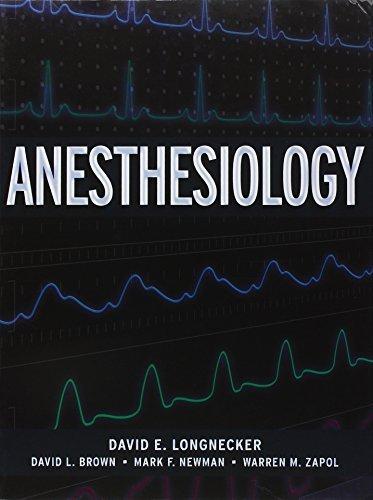 Anesthesiology 1st Edition by Longnecker, David, Brown, David, Newman, Mark, Zapol, Warren (2007) Hardcover
