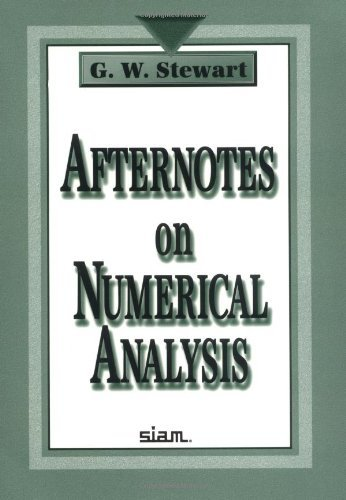 Afternotes on Numerical Analysis by G. W. Stewart (1987-01-01)