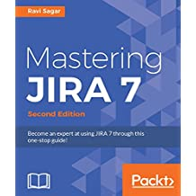 Mastering JIRA 7 - Second Edition