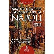 Misteri e segreti dei quartieri di Napoli (eNewton Manuali e Guide) (Italian Edition)