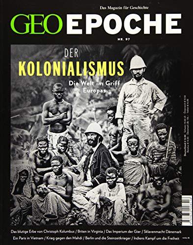 GEO Epoche 97/2019 - Der Kolonialismus