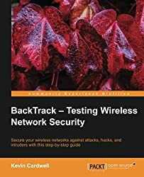 BackTrack - Testing Wireless Network Security by Kevin Cardwell (2013-06-25)