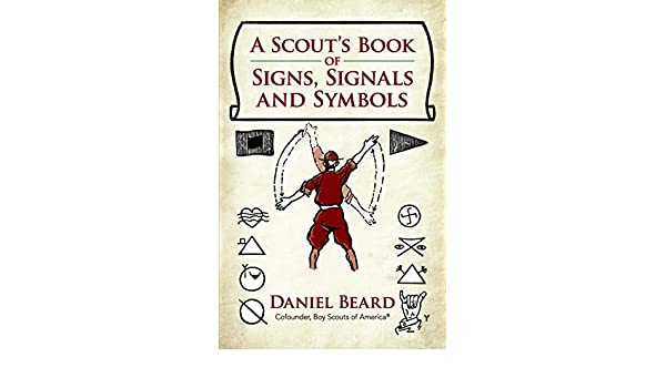 A Scouts Book Of Signs Signals And Symbols Ebook Daniel Beard