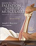 Manuel de palpation osseuse et musculaire, 2e édition - Points gâchettes, zones de projection et étirements