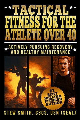 Tactical Fitness For The Athlete Over 40: Actively Pursuing Recovery and Maintenance (English Edition) -