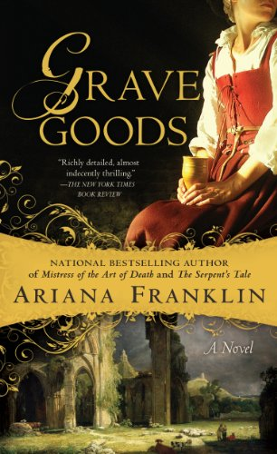 Grave Goods (A Mistress of the Art of Death Novel)
