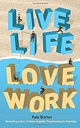Live Life, Love Work