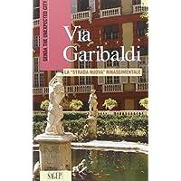 Via Garibaldi. Ediz. inglese