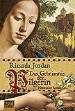 Das Geheimnis der Pilgerin: Historischer Roman bei Amazon kaufen