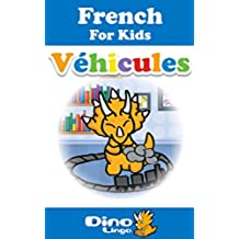 French for Kids - Vehicles Storybook: French language lessons for children (French Edition)