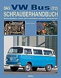 Das VW Bus (T2) Schrauberhandbuch: Reparieren und Optimieren leicht gemacht