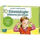 30 Kinesiologie-Bildkarten für Kinder: Blockaden lösen - Balance finden. (Körperarbeit und innere Balance: 30 Ideen auf…