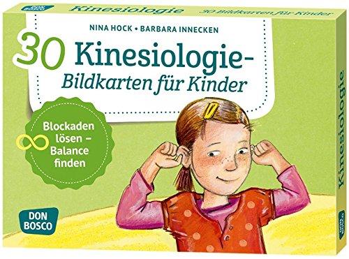 30 Kinesiologie-Bildkarten für Kinder: Blockaden lösen - Balance finden. (Körperarbeit und innere Balance) (Jugendliche Für Sport-ernährung)