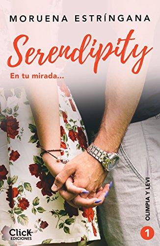 En tu mirada: Serie Serendipity 1 (New Adult Romántica) por Moruena Estríngana
