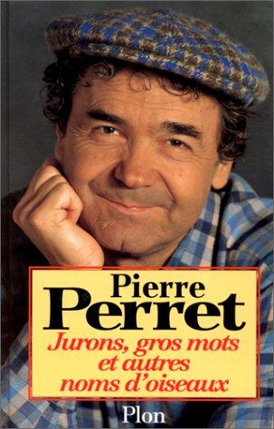 Jurons, gros mots et autres noms d'oiseaux par Pierre Perret