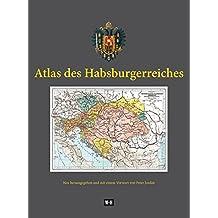 """Atlas des Habsburgerreiches: Johann Georg Rothaugs """"Geographischer Atlas zur Vaterlandskunde an den österreichischen Mittelschulen"""". Neu herausgegeben und mit einem Vorwort von Peter Jordan"""