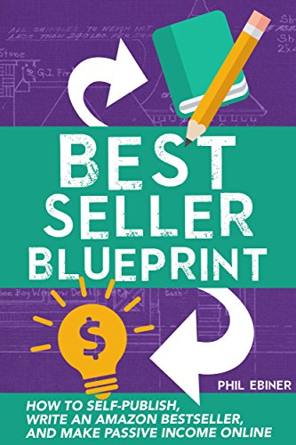 Best Seller Blueprint: How to Self-Publish, Write an Amazon Bestseller, and Make Passive Income Online