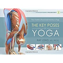 Key Poses of Yoga: Your Guide to Functional Anatomy in Yoga (Scientific Keys)