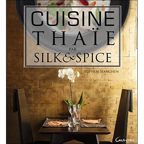 Cuisine thaïe par Silk & Spice