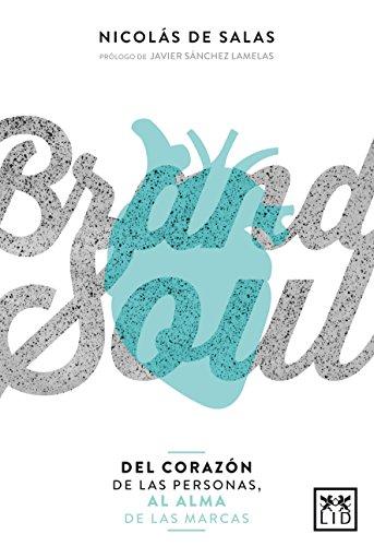 Brand Soul (colección acción empresarial) por Nicolás de Salas Carola