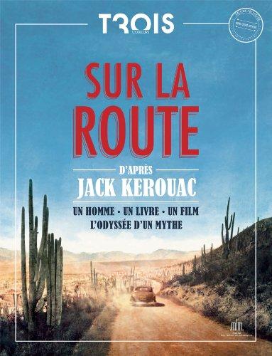 Sur la Route : un homme, un livre un film. L'odyssée d'un mythe par Collectif