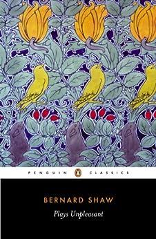 Plays Unpleasant (Penguin Classics) by [Shaw, George Bernard]