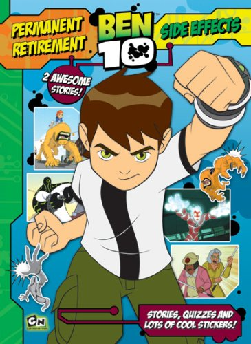 Permanent Retirement and Side Effect: Ben 10 (2 awesome stories, puzzles and stickers)