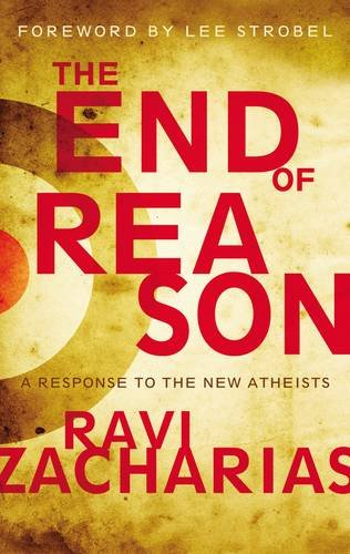 END OF REASON: A Response to the New Atheists