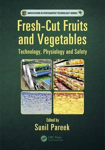 fresh-cut-fruits-and-vegetables-technology-physiology-and-safety-innovations-in-postharvest-technolo