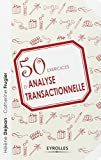50 exercices d'analyse transactionnelle